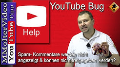 YouTube Bug / Spam-  Kommentare werden nicht angezeigt & können nicht freigegeben werden?