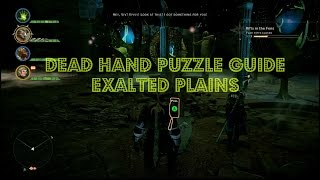 "Dragon Age Inquisition: Exalted Plains ""Dead Hand Puzzle Guide"" MUST COMPLETE"