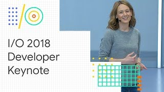 Developer Keynote (Google I/O '18)