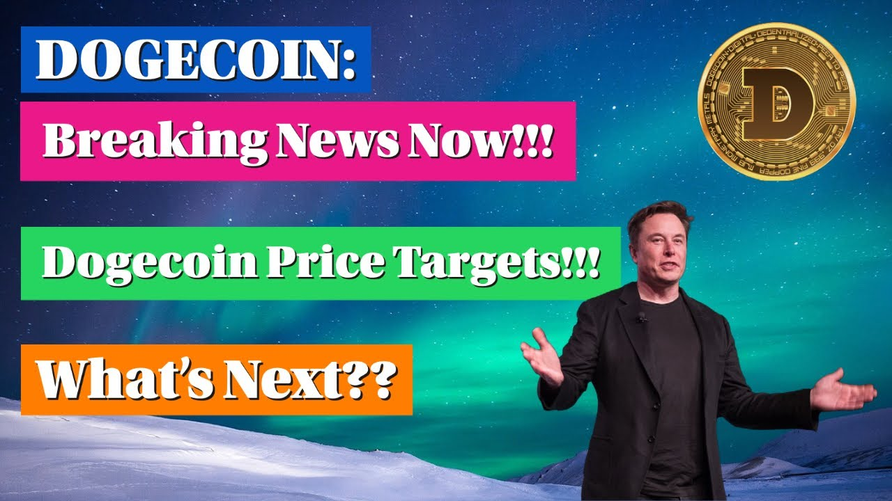 DOGECOIN: Breaking News Now!!! Dogecoin Price Targets ...