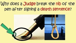 IAS Interview Questions with Answers  Why Judge Break Pen Nib After Sign Death Statement