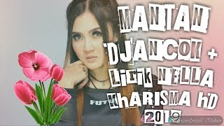 Mantan Djancok + Lirik terbaru Nella Kharisma 2019 (HQ)
