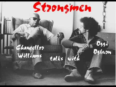 Strongmen -- Part 1 Dr Chancellor Williams talks with Oggi Ogburn