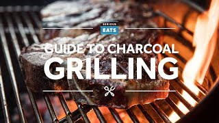 The Serious Eats Guide to Charcoal Grilling