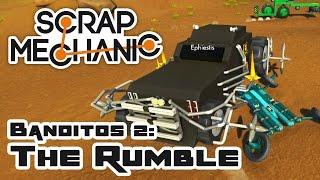Scrap Banditos 2: The Rumble - Let's Play Scrap Mechanic Multiplayer - Part 258