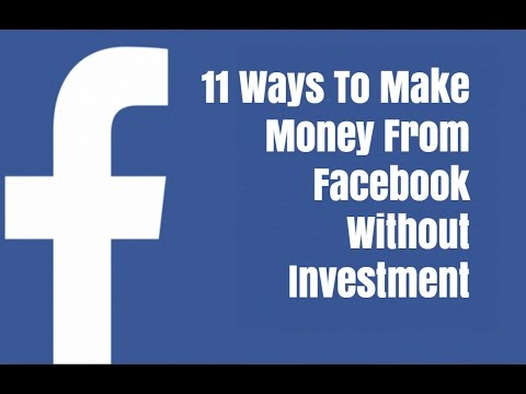 11 Ways To Make Money From Facebook Without Investment