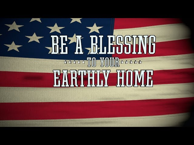 Be a Blessing to Your Earthly Home