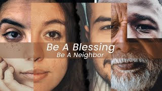 Be a Blessing, Be a Neighbor - Week 6 | July 19th, 2020
