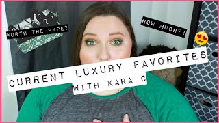 CURRENT LUXURY FAVORITES | COLLAB WITH @Kara C !