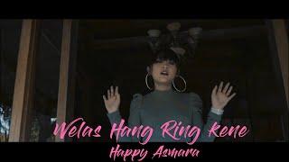 Download Happy Asmara - Welas Hang Ring Kene (Ska Koplo) [OFFICIAL]