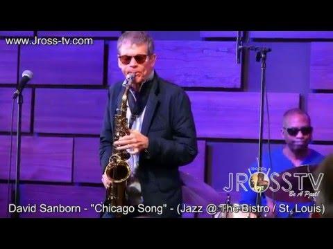 "James Ross @ David Sanborn - ""Chicago Song"" - (Jazz @ The Bistro) - www.Jross-tv.com"