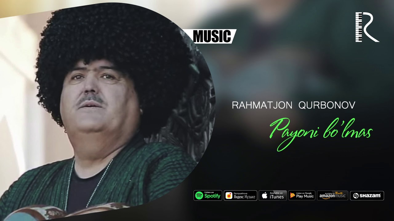 Rahmatjon Qurbonov - Payoni bo'lmas (music version)