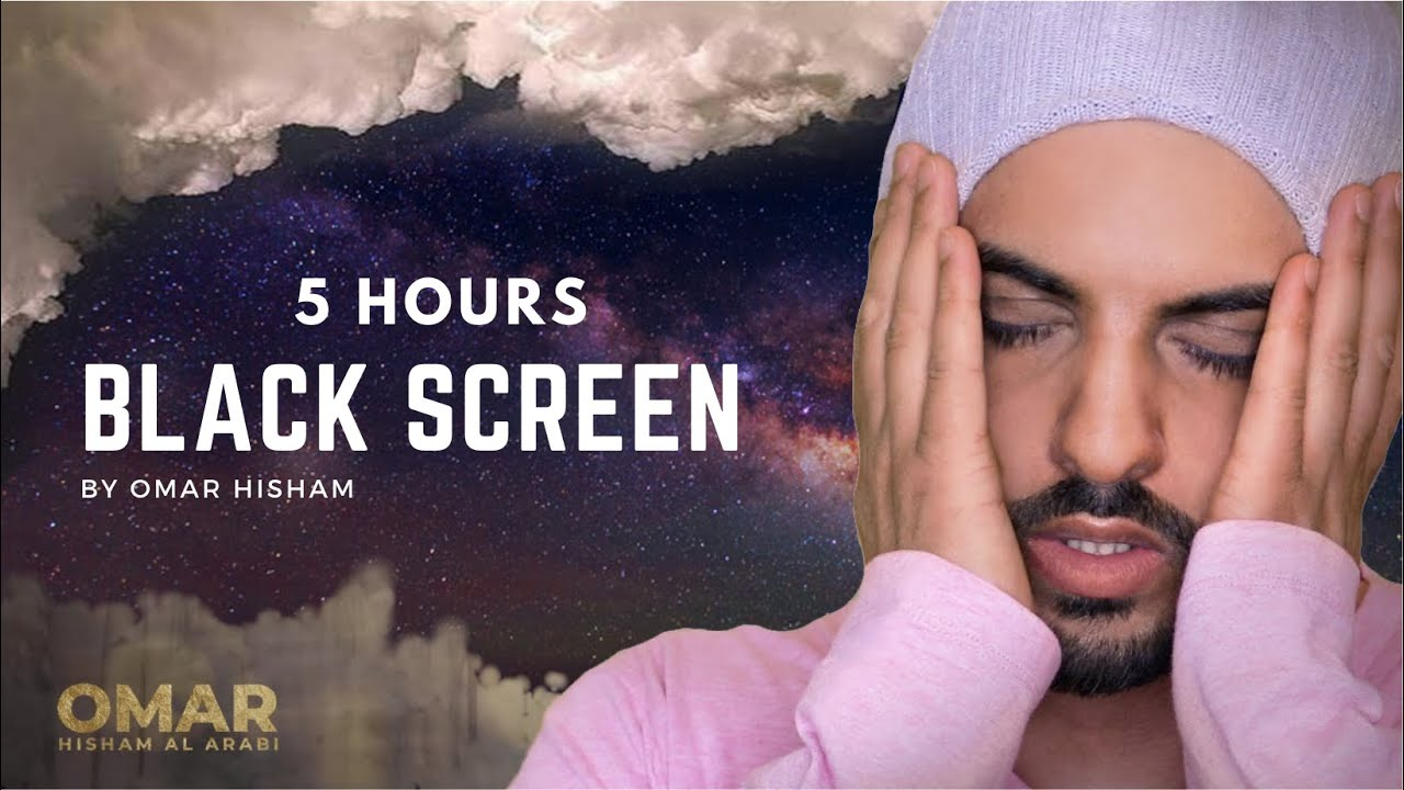 Download 5 Hours Black Screen Quran Recitation by Omar Hisham | Be Heaven | Relaxation Sleep Stress Relief