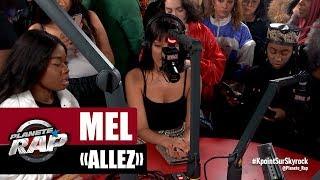 """Mel """"Allez"""" #PlanèteRap"""