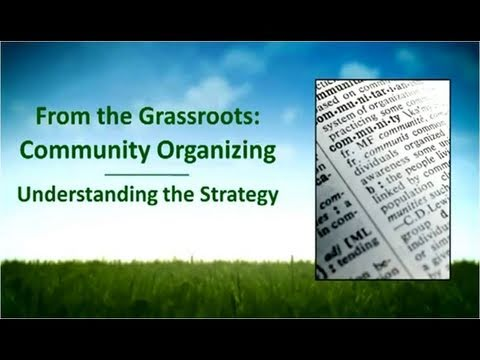 From the Grassroots - Understanding Community Organizing
