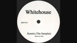 Whitehouse - Runnin (The Sampler)