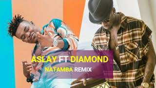 "Video Diamond Platnumz Ft Aslay ""NATAMBA REMIX"" download MP3, 3GP, MP4, WEBM, AVI, FLV September 2018"