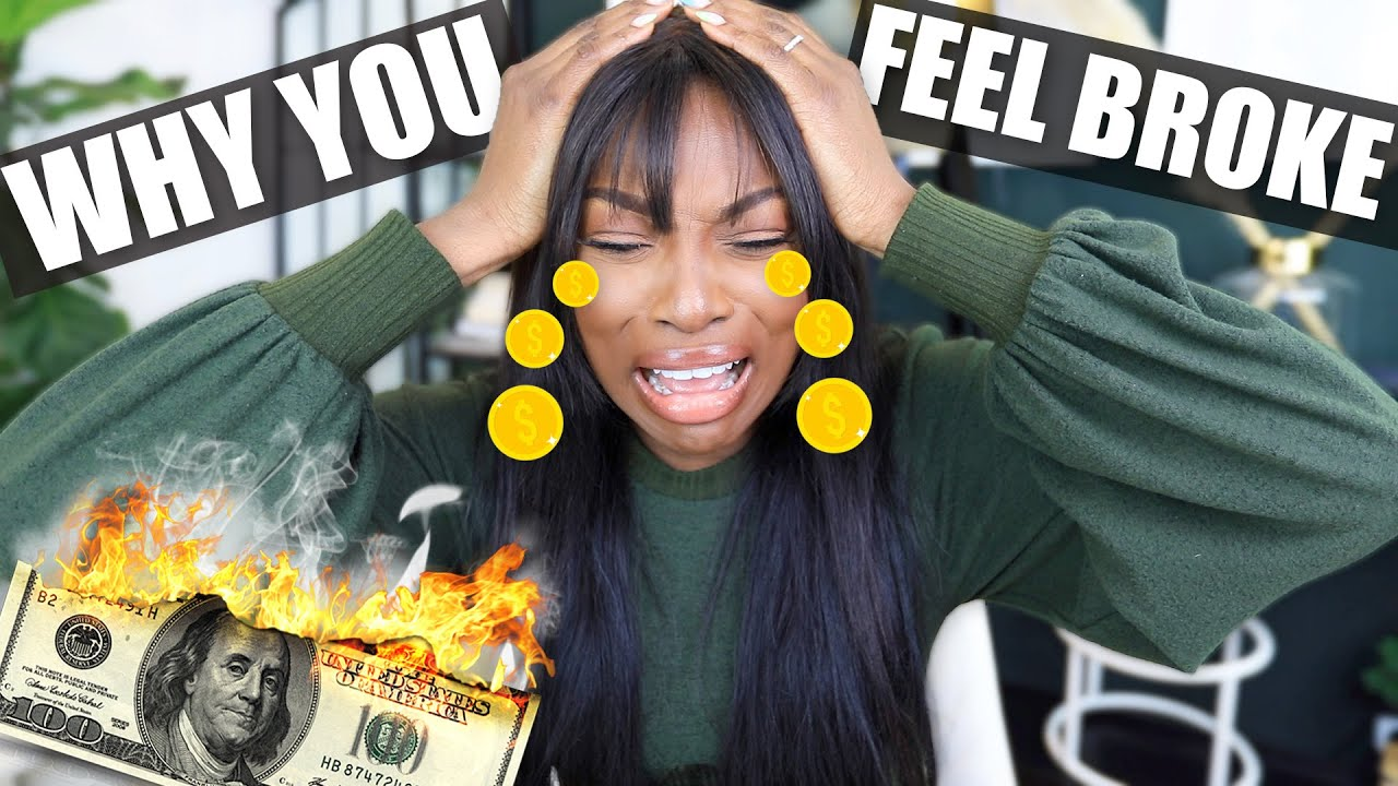 8 Reasons YOU FEEL broke and how to change FAST!