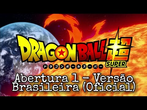 Dragon Ball Super - Abertura 1 - Dublada PT-BR (Oficial)