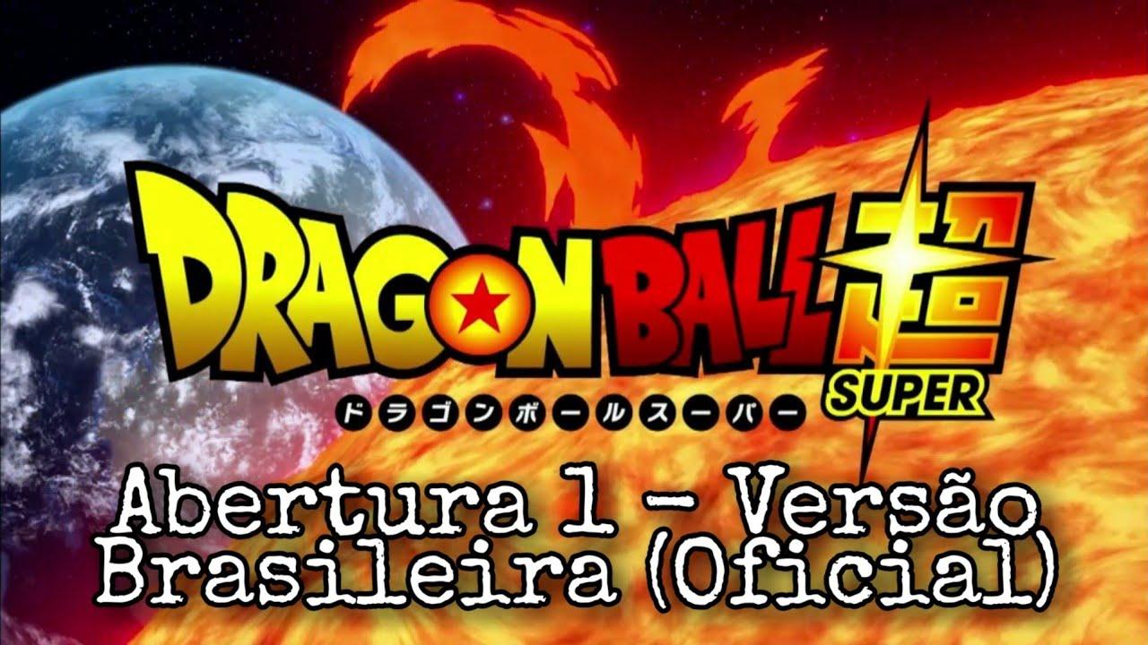 Dragon Ball Super | Abertura 1 - Versão Brasileira (Oficial)