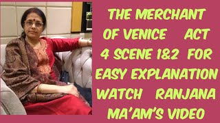 THE MERCHANT OF VENICE..ACT 4 SCENE 1&2 EXPLAINED LUCIDLY.