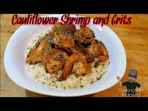 Cauliflower Shrimp and Grits | Keto | Low Carb | How to Cheese Grits | Cooking with Thatown2