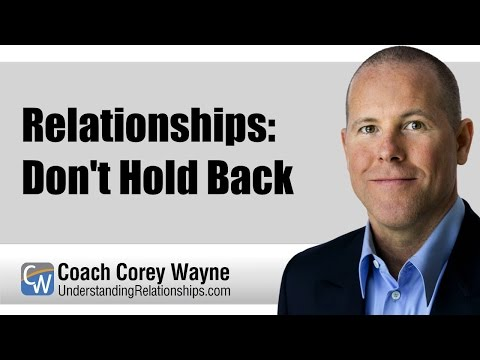 Relationships: Don't Hold Back