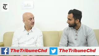Bollywood Actor Anupam Kher speaks to The Tribune on a range of issues