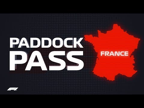 F1 Paddock Pass: Post-Race at the 2018 French Grand Prix