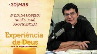 Experiência de Deus | 20-03-2019 |  9º Dia da Novena de São José, providenciai