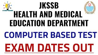 JKSSB EXAM DATES OUT II COMPUTER BASED TEST II HEALTH AND MEDICAL EDUCATION DEPARTMENT