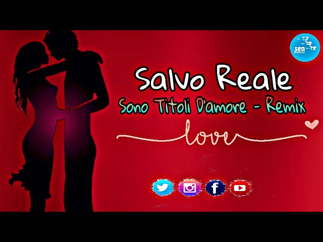 Salvo Reale - Sono titoli d'amore ( Remix )