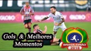 Santos x São Paulo - Gols & Melhores Momentos Brasileirão Serie A 2018 25ª Rodada