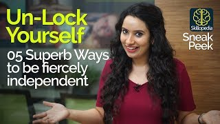 5 Superb Ways  to be fiercely Independent – Unlock your true potential – Personal Development