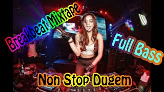 Download Lagu BREAKBEAT MIXTAPE || DJ REMIX NON STOP || DUGEM FULL BASS mp3
