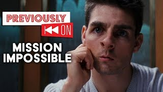 Mission Impossible Recap | Previously On