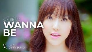 GFriend - Wanna Be (Line Distribution)