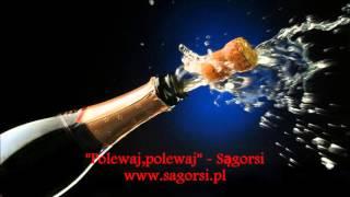 Sągorsi - Polewaj , polewaj (Audio)