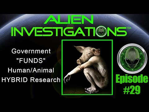 Federal Government FUNDS Human/Animal Hybrid Research  11/9/17 Episode 29