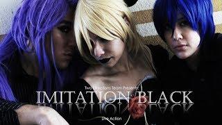 Imitation Black   Kaito, Gakupo, Kagamine Len [Vocaloid Live Action]