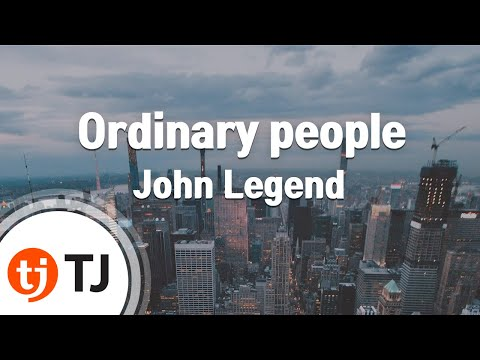 [TJ노래방] Ordinary people - John Legend / TJ Karaoke