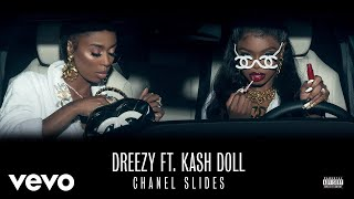 Dreezy - Chanel Slides (Audio) ft. Kash Doll