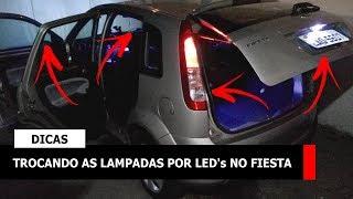 DICAS | TROCANDO AS LAMPADAS POR LED's NO FIESTA