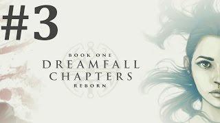 Dreamfall Chapters: Book One: Reborn Walkthrough part 3