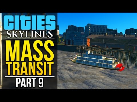 Cities: Skylines Mass Transit | PART 9 | BOAT MUSEUM