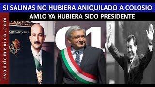 Si Salinas no hubiera aniquilado a Colosio, AMLO ya hubiera sido Presidente ...