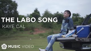 Gambar cover Kaye Cal - The Labo Song | Himig Handog 2017 (Official Music Video)