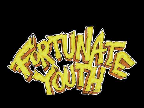 FORTUNATE YOUTH  FRIENDS & FAMILY
