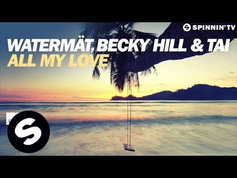Watermät, Becky Hill & TAI - All My Love