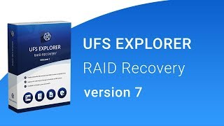 UFS Explorer RAID Recovery version 7 - presentation
